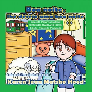 Baixar Goodnight, I Wish You Goodnight, Translated Portuguese (Hood Picture Book Series Livro 1) pdf, epub, eBook