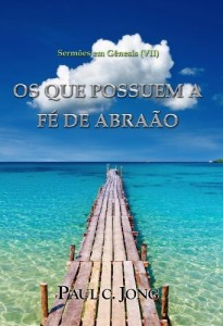 Baixar Sermões em Gênesis (VII) – OS QUE POSSUEM A FÉ DE ABRAÃO pdf, epub, eBook