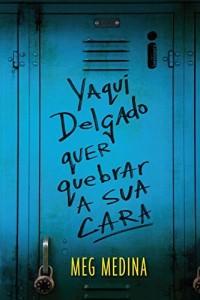 Baixar Yaqui Delgado quer quebrar a sua cara pdf, epub, eBook