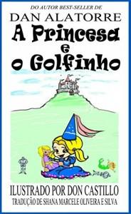 Baixar A Princesa E O Golfinho pdf, epub, eBook