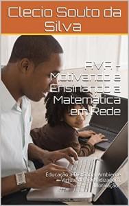 Baixar AVA – Motivando e Ensinando a Matemática em Rede pdf, epub, ebook