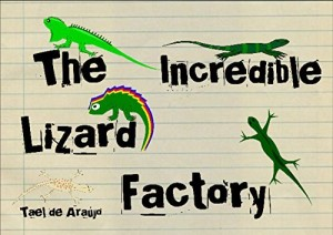Baixar The Incredible Lizard Factory pdf, epub, eBook