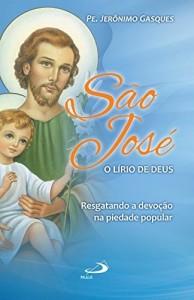 Baixar São José, o lírio de Deus: Resgatando a devoção na piedade popular. (Cidadãos do reino) pdf, epub, eBook