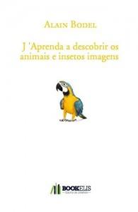 Baixar J 'Aprenda a descobrir os animais e insetos imagens pdf, epub, eBook
