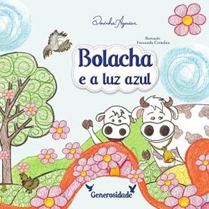 Baixar BOLACHA E A LUZ AZUL (AS 7 VIRTUDES – HISTÓRIAS DO RANCHINHO DO GAVIÃO Livro 4) pdf, epub, eBook