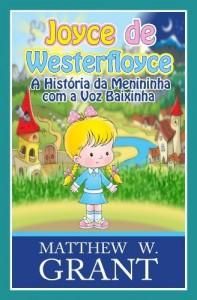 Baixar Joyce De Westerfloyce – A Menininha Com A Voz Baixinha pdf, epub, eBook