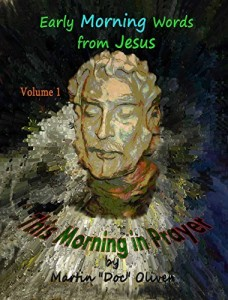 Baixar This Morning in Prayer: Volume 1   (PORTUGUESE VERSION): Early Morning Words from Jesus Christ (Doc Oliver's Sacred Prayers Series) pdf, epub, ebook