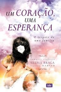 Baixar Um Coração Uma Esperança pdf, epub, eBook
