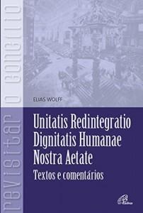 Baixar Unitatis Redintegratio, Dignitatis humanae, Nostra aetate pdf, epub, eBook