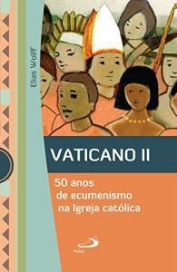 Baixar Vaticano II: 50 anos de ecumenismo na Igreja Católica (Marco Conciliar) pdf, epub, eBook