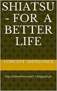Baixar SHIATSU – FOR A BETTER LIFE: http://shipr.no.sapo.pt/texto/concept.html pdf, epub, eBook