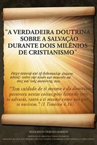 Baixar A Verdadeira Doutrina Sobre A Salvação Durante Dois Milênios De Cristianismo pdf, epub, eBook