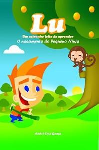 Baixar Lú: O Nascimento do pequeno ninja pdf, epub, eBook