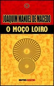 Baixar O MOÇO LOIRO – JOAQUIM MANUEL DE MACEDO pdf, epub, eBook