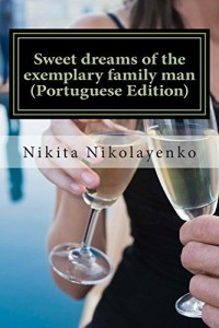 Baixar Sweet dreams of the exemplary family man (Portuguese Edition) pdf, epub, eBook
