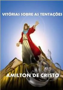 Baixar Vitórias sobre as tentações – Amilton de Cristo pdf, epub, ebook