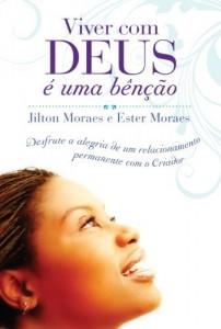 Baixar Viver com Deus é uma bênção: Como desenvolver a comunhão com o criador pdf, epub, eBook