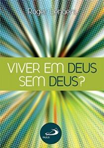 Baixar Viver em Deus sem Deus (Tempo Axial) pdf, epub, eBook