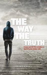 Baixar THE WAY THE TRUTH: Como um All Star mudou a história da minha vida pdf, epub, eBook