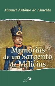 Baixar Memórias de um Sargento de Mílicias (Nossa Literatura) pdf, epub, eBook