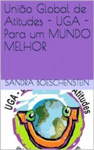 Baixar União Global de Atitudes – UGA – Para um MUNDO MELHOR (E-Book da UGA Livro 1) pdf, epub, eBook