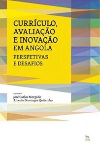 Baixar Currículo, Avaliação e Inovação em Angola: Perspetivas e desafios pdf, epub, eBook