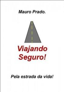 Baixar Viajando Seguro Pela Estrada da Vida pdf, epub, eBook