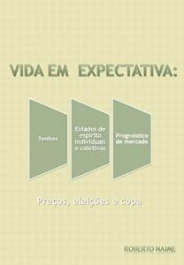 Baixar Vida Em Expectativa: Sonhos, Estados de Espíritos Individuais e Coletivos e Prognósticos de Mercados pdf, epub, eBook