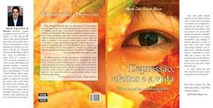 Baixar Depressão, efeitos e a vida – Uma narrativa autobiográfica: Sobrevivendo à depressão pdf, epub, eBook