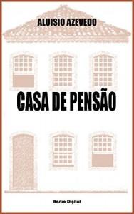 Baixar CASA DE PENSÃO – ALUISIO AZEVEDO (COM NOTAS,BIOGRAFIA E ILUSTRAÇÕES) pdf, epub, eBook