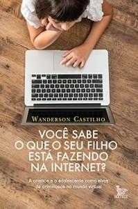 Baixar Você sabe o que seu filho está fazendo na internet? pdf, epub, ebook