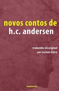 Baixar Novos contos de H.C Andersen pdf, epub, eBook