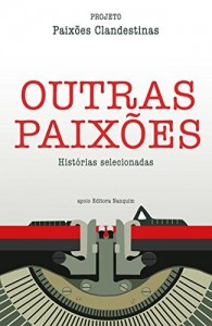 Baixar Outras Paixões: Projeto Paixões Clandestinas pdf, epub, ebook