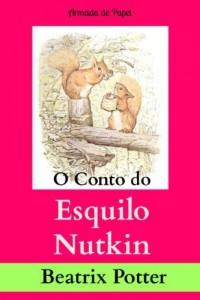 Baixar O Conto do Esquilo Nutkin (O Universo de Beatrix Potter Livro 3) pdf, epub, eBook