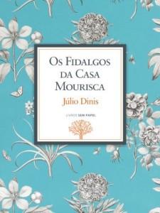 Baixar Os Fidalgos da Casa Mourisca: Crónicas da Aldeia (Obras de Júlio Dinis Livro 3) pdf, epub, ebook