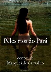 Baixar Pelos rios do Pará (contos de Marques de Carvalho) pdf, epub, eBook