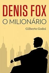 Baixar Denis Fox, o milionário! pdf, epub, eBook