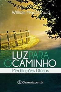 Baixar Luz Para o Caminho – Meditações Diárias: Devocional pdf, epub, eBook