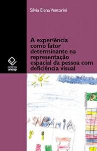 Baixar A experiência como fator determinante na representação espacial da pessoa com deficiência visual pdf, epub, eBook