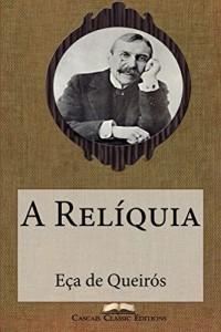 Baixar A Relíquia (Com biografia do autor e índice activo) (Grandes Clássicos Luso-Brasileiros Livro 6) pdf, epub, eBook
