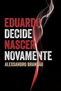 Baixar Eduardo decide nascer novamente pdf, epub, eBook