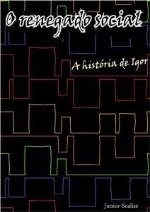 Baixar O renegado social: A história de alguém que nasceu para ser ninguém (Capítulos 1 a 5) pdf, epub, ebook