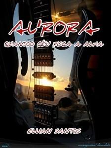 Baixar Aurora – Quando o Céu Risca a Alma: Quando o Céu Risca a Alma pdf, epub, eBook