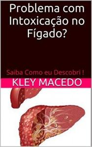 Baixar Problema com Intoxicação no Fígado?: Saiba Como eu Descobri ! pdf, epub, eBook