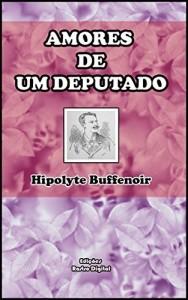 Baixar AMORES DE UM DEPUTADO (Com Notas)(Adaptado para a nova ortografia)(ilustrado) pdf, epub, eBook