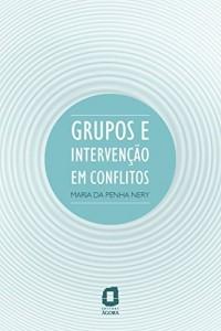 Baixar Grupos e intervenção em conflitos pdf, epub, ebook