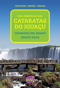 Baixar Guia Essencial das Cataratas do Iguaçu pdf, epub, eBook