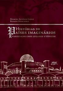 Baixar Histórias de países imaginários: variedades dos lugares utópicos pdf, epub, eBook