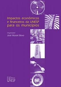Baixar Impactos econômicos e financeiros da UNESP para os municípios pdf, epub, eBook