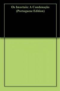 Baixar Os Imortais: A Condenação pdf, epub, eBook